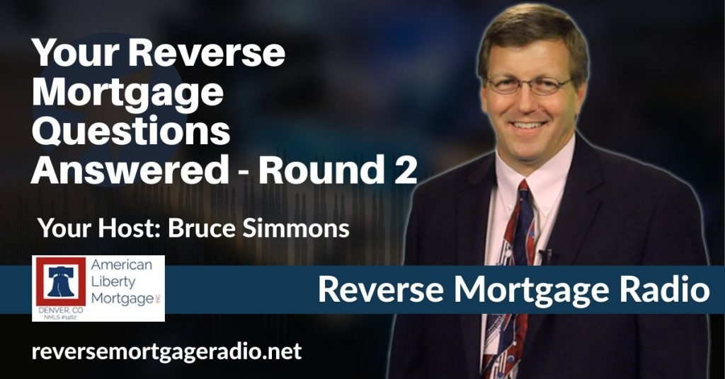 Your Reverse Mortgage Questions Answered - Round 2