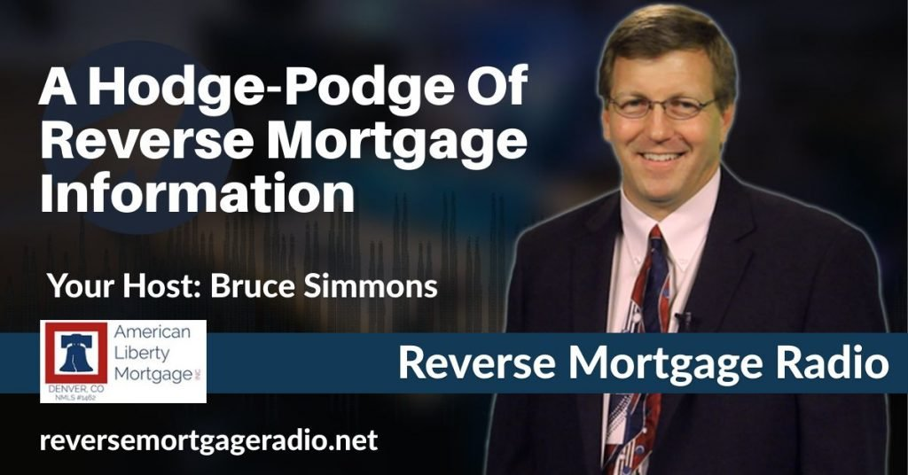 A Hodge-Podge Of Reverse Mortgage Information