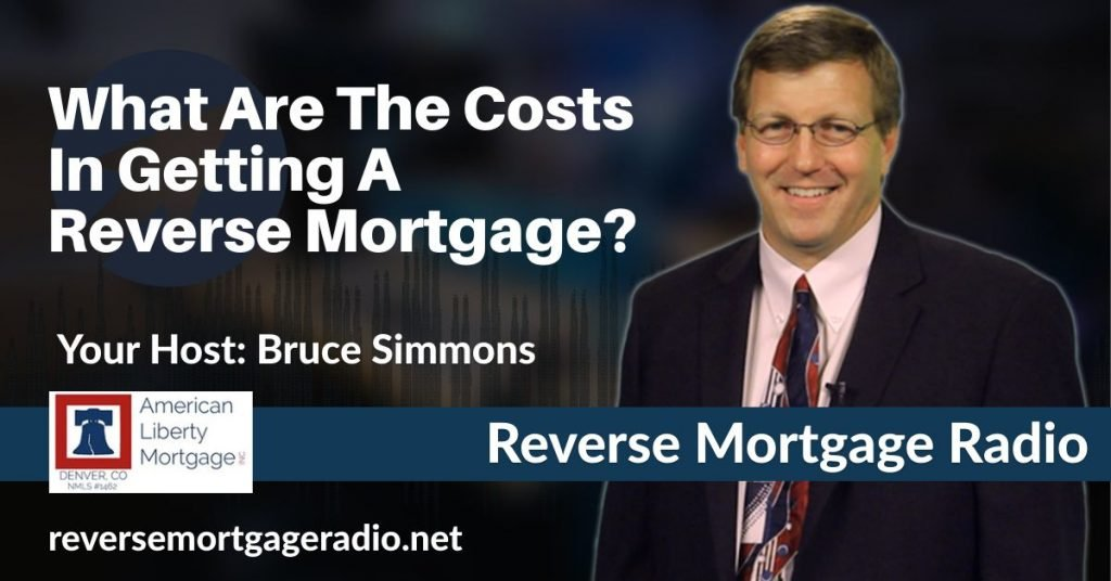 What Are The Costs In Getting A Reverse Mortgage